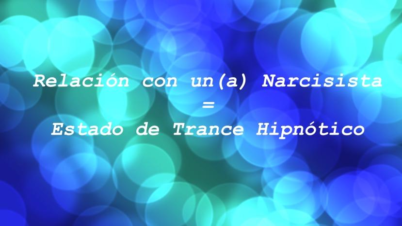 El Trance Hipnótico de un Narcisista: Cómo Romper elHechizo
